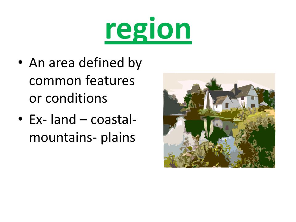 region An area defined by common features or conditions