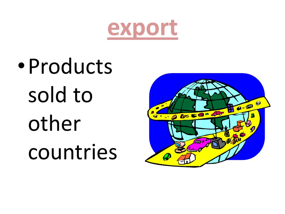 export Products sold to other countries