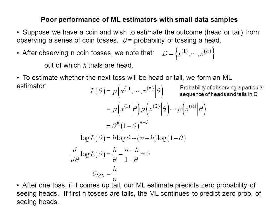 Poor performance of ML estimators with small data samples