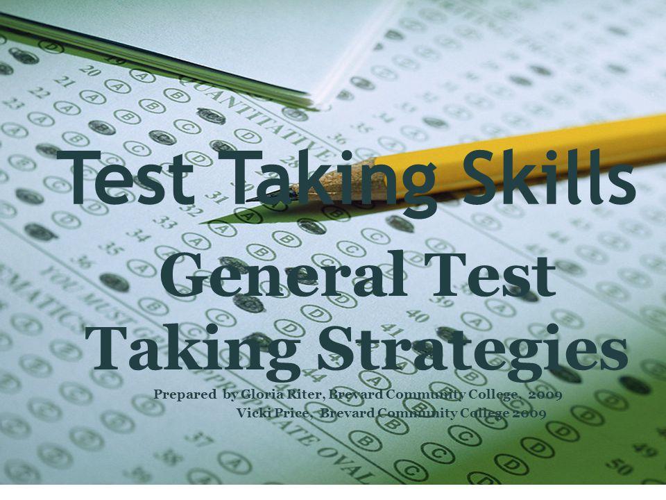 Test Taking Skills General Test Taking Strategies