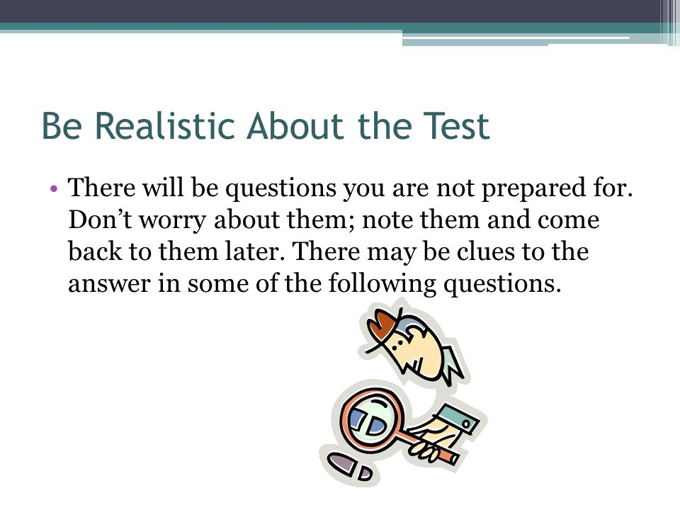 Be Realistic About the Test