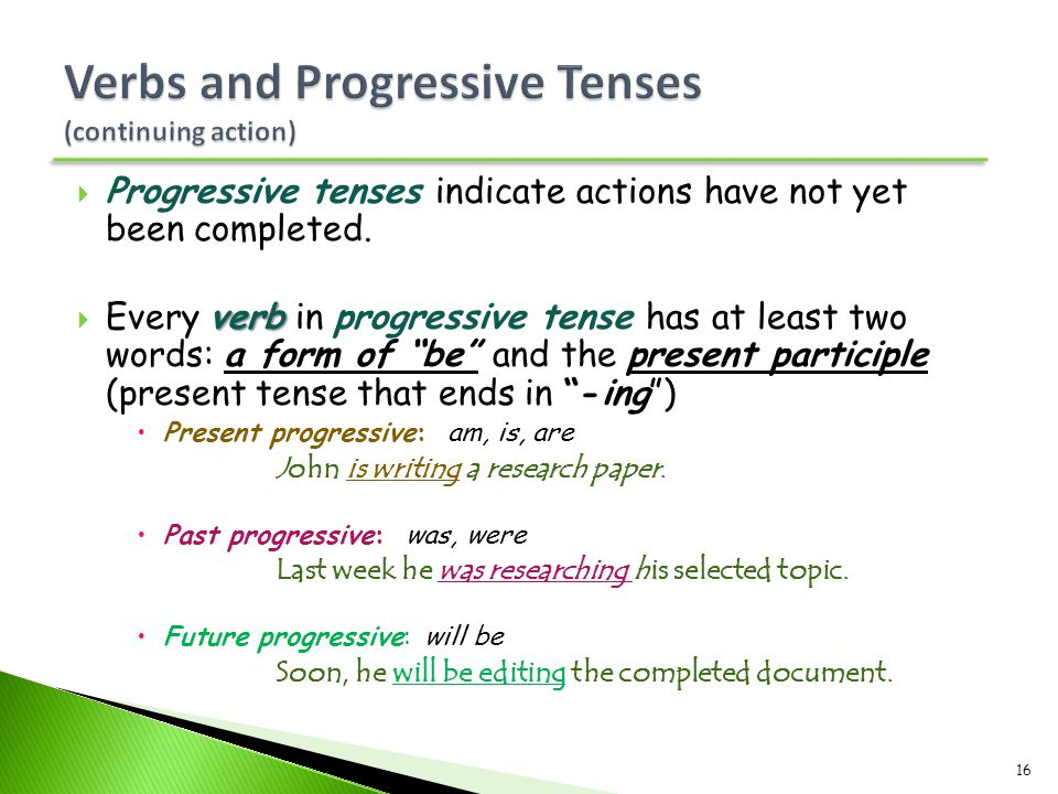 Verbs and Progressive Tenses (continuing action)