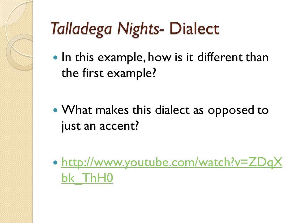 Talladega Nights- Dialect
