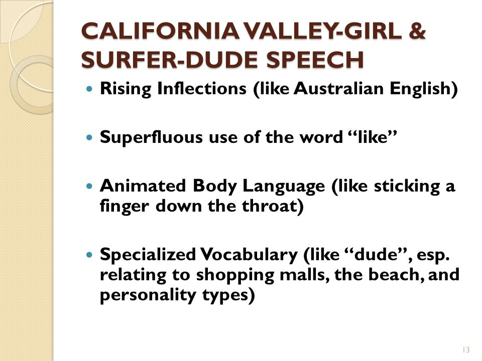 CALIFORNIA VALLEY-GIRL & SURFER-DUDE SPEECH
