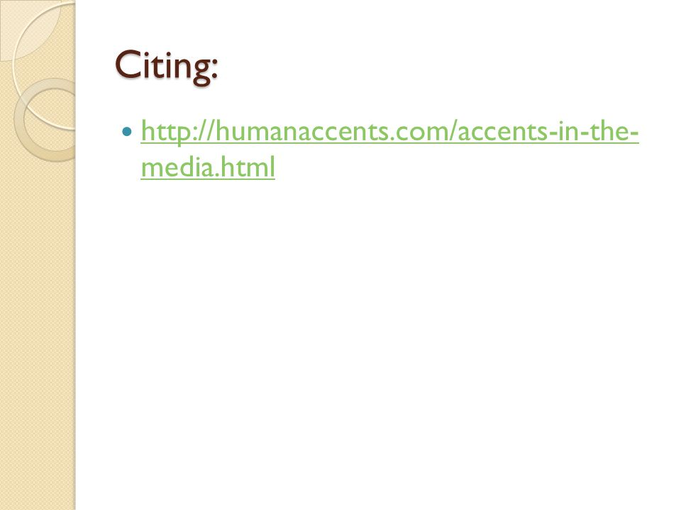 Citing: http://humanaccents.com/accents-in-the- media.html
