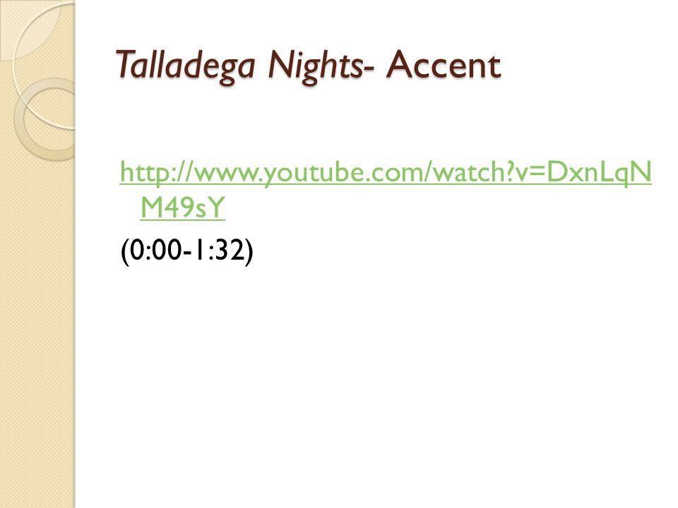 Talladega Nights- Accent