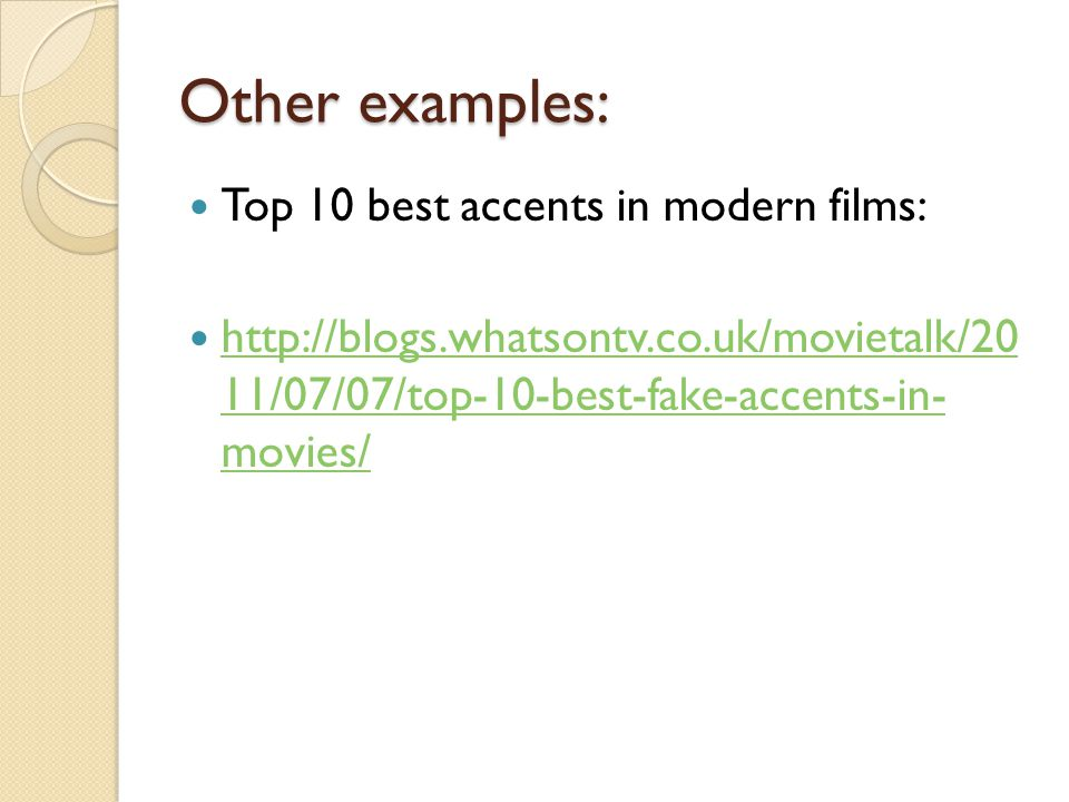Other examples: Top 10 best accents in modern films: