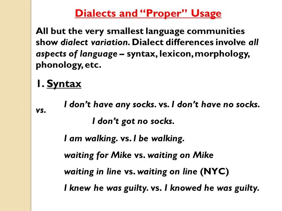 Dialects and Proper Usage