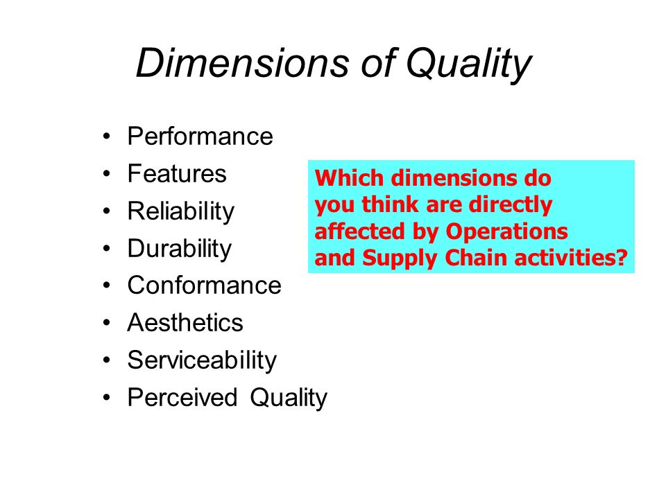 Dimensions of Quality Performance Features Reliability Durability