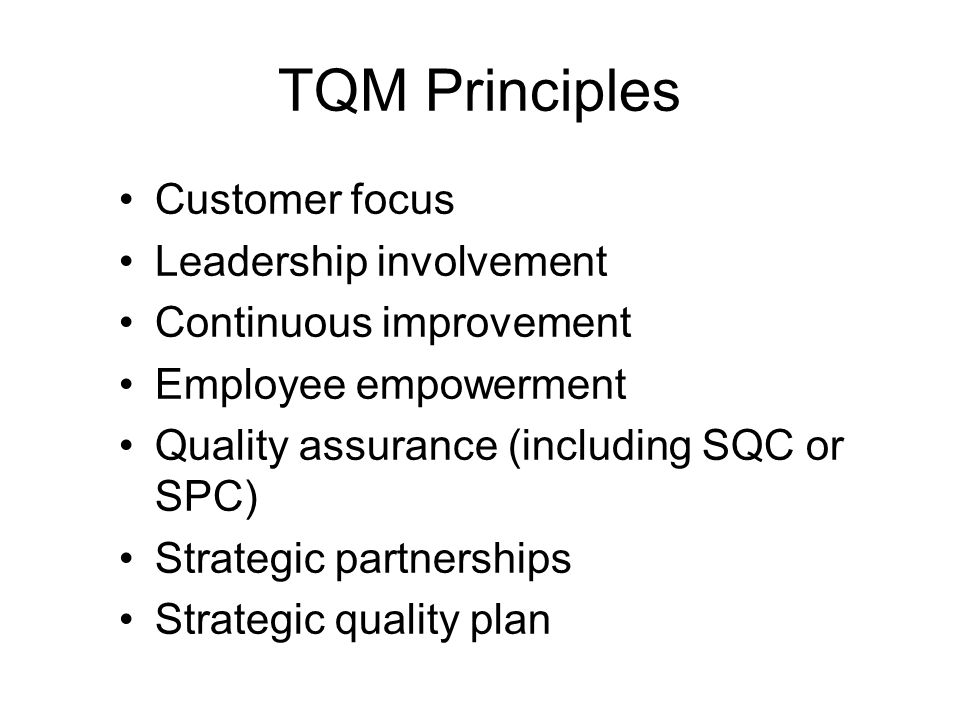 TQM Principles Customer focus Leadership involvement