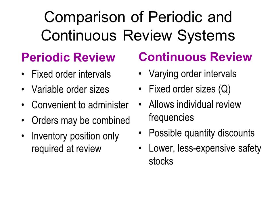 Comparison of Periodic and Continuous Review Systems