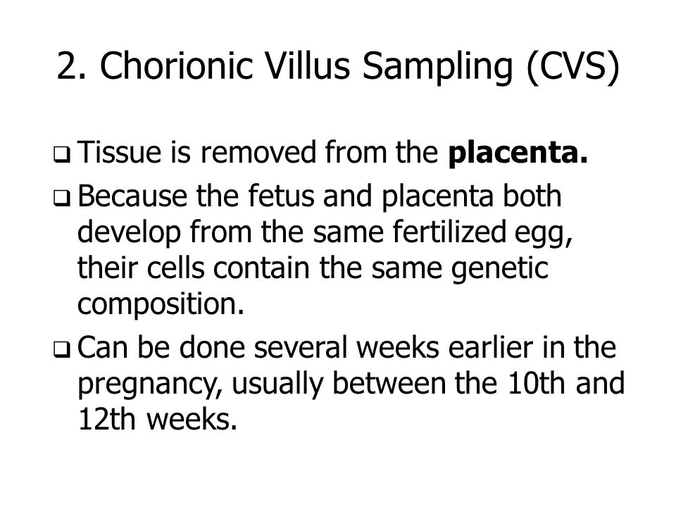 2. Chorionic Villus Sampling (CVS)