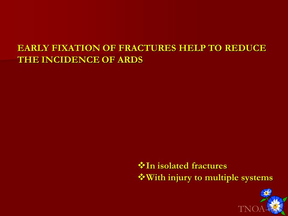 EARLY FIXATION OF FRACTURES HELP TO REDUCE