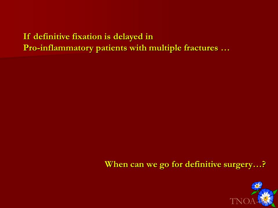 If definitive fixation is delayed in