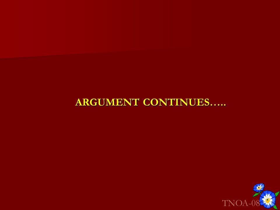 ARGUMENT CONTINUES….. TNOA-08