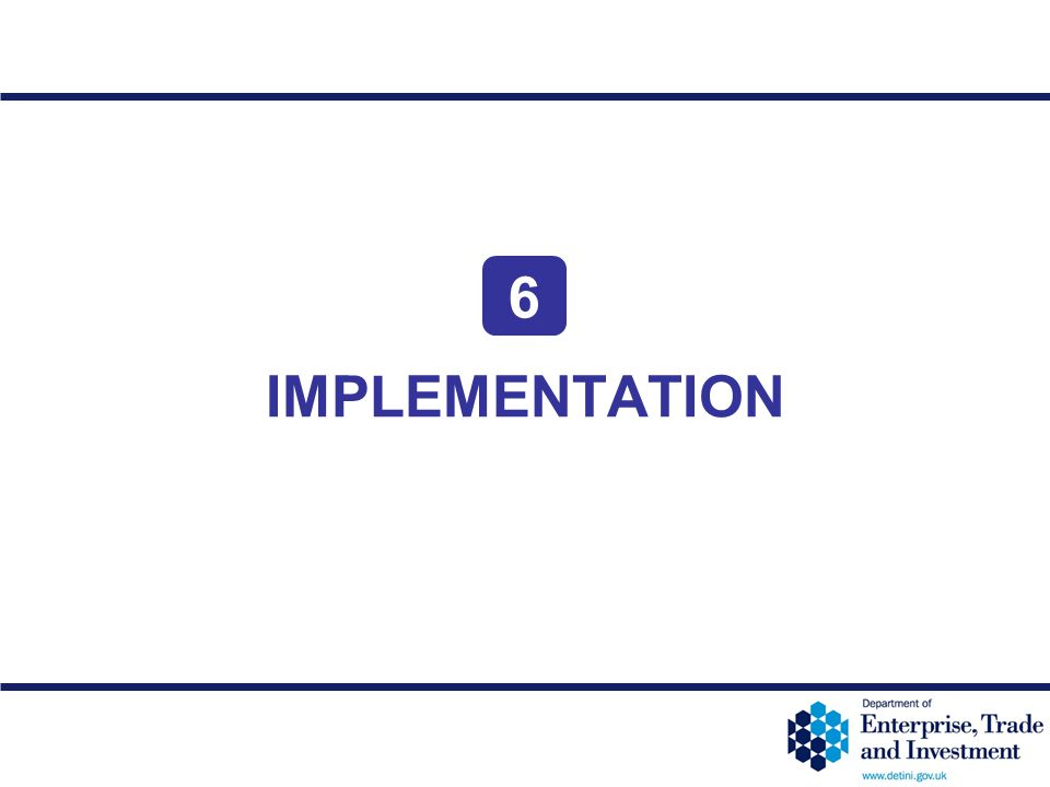 6 IMPLEMENTATION