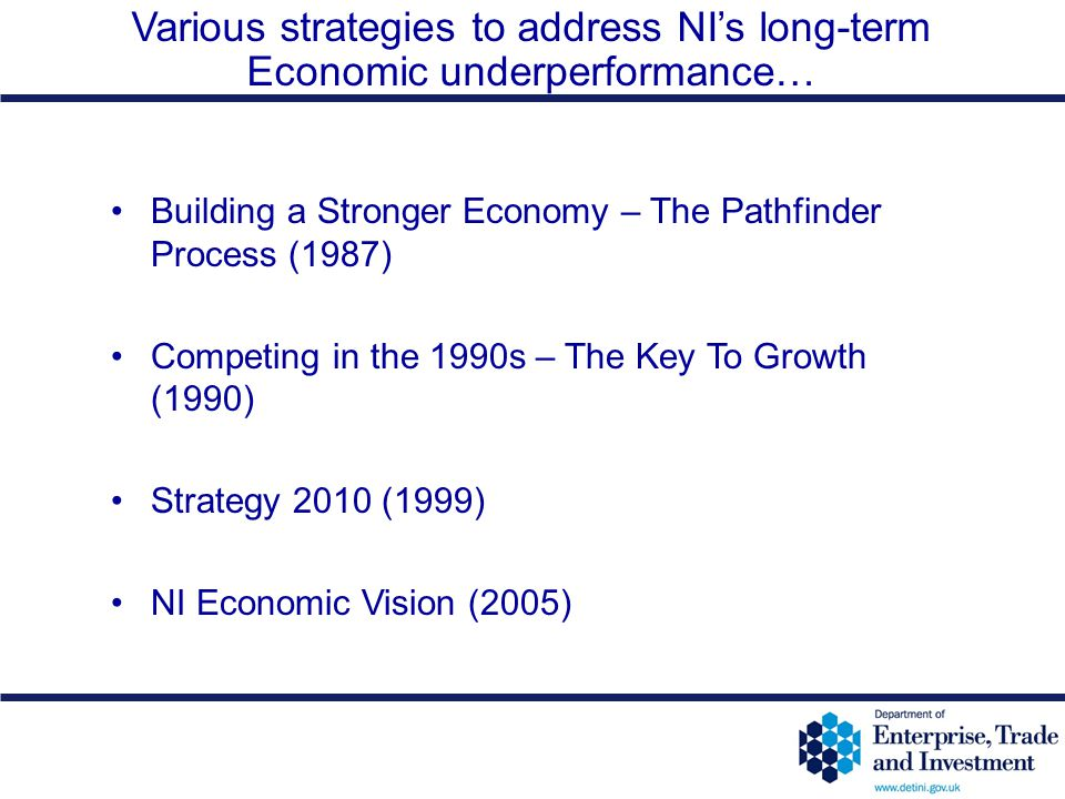 Various strategies to address NI's long-term Economic underperformance…
