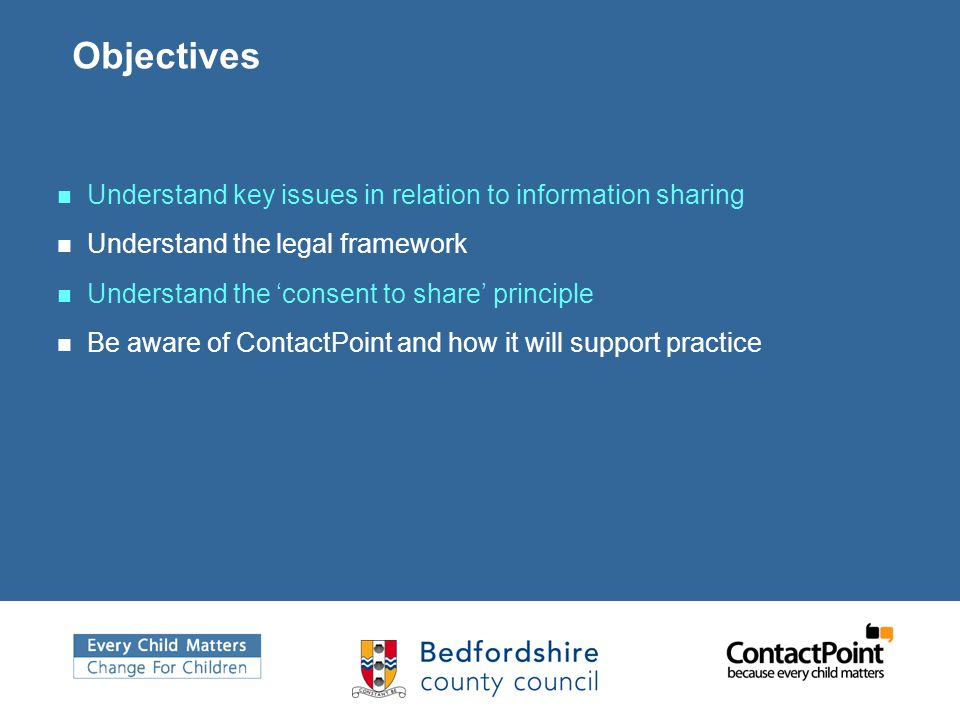 Objectives Understand key issues in relation to information sharing