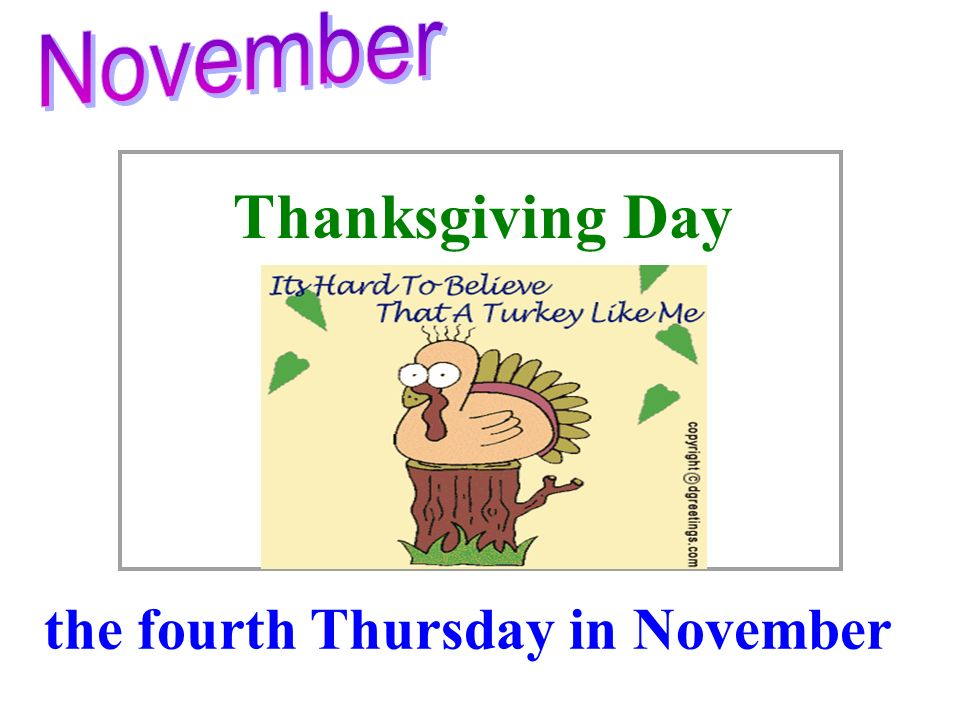 November Thanksgiving Day.