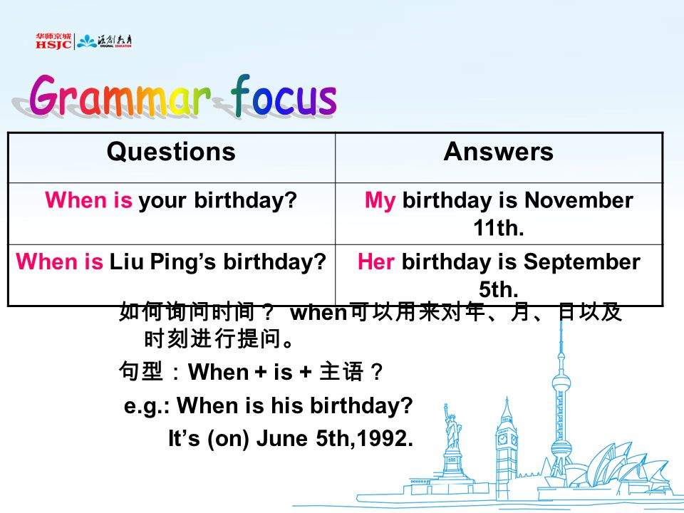 Grammar focus Questions Answers When is your birthday