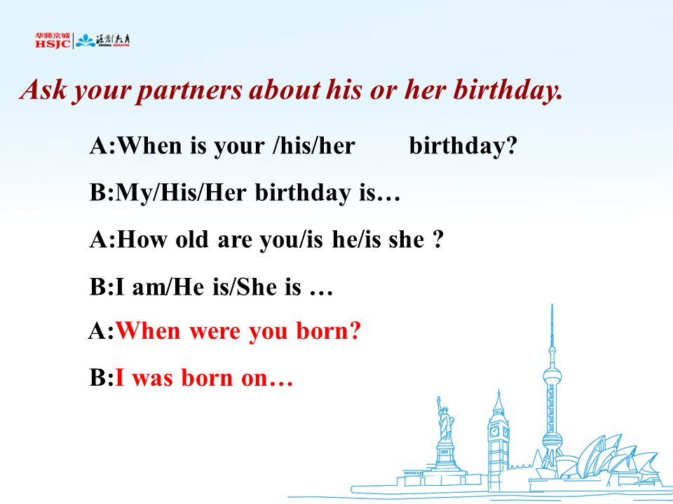 Ask your partners about his or her birthday.
