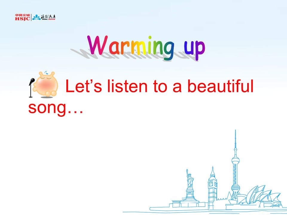 Warming up Let's listen to a beautiful song…
