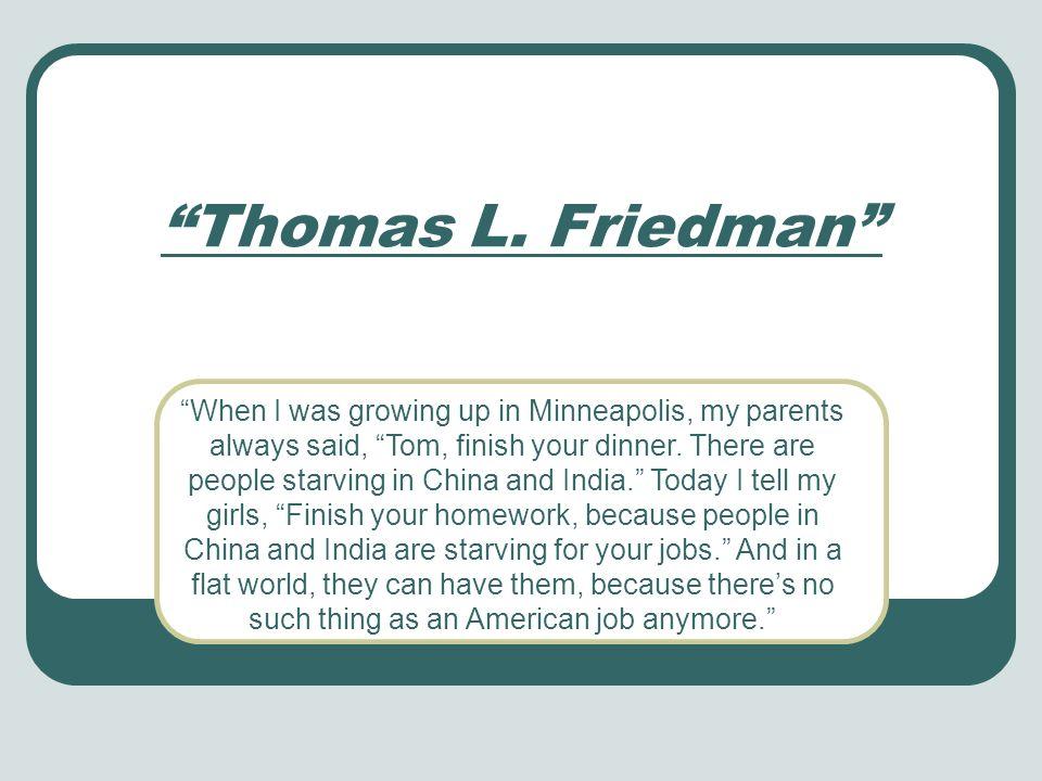 Thomas L. Friedman Thomas L. Friedman.