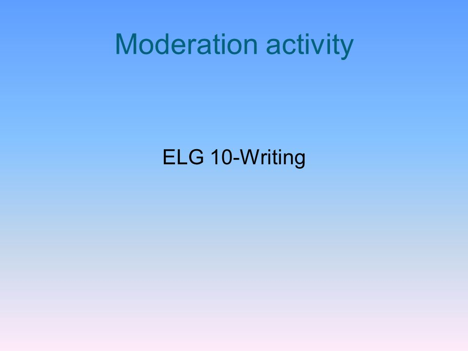 Moderation activity ELG 10-Writing