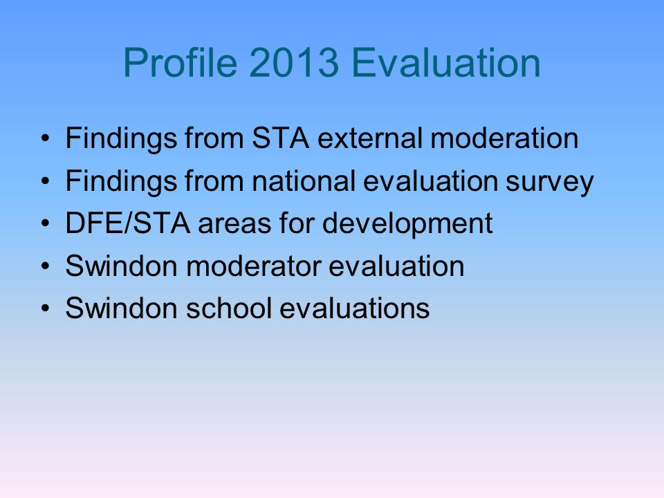 Profile 2013 Evaluation Findings from STA external moderation