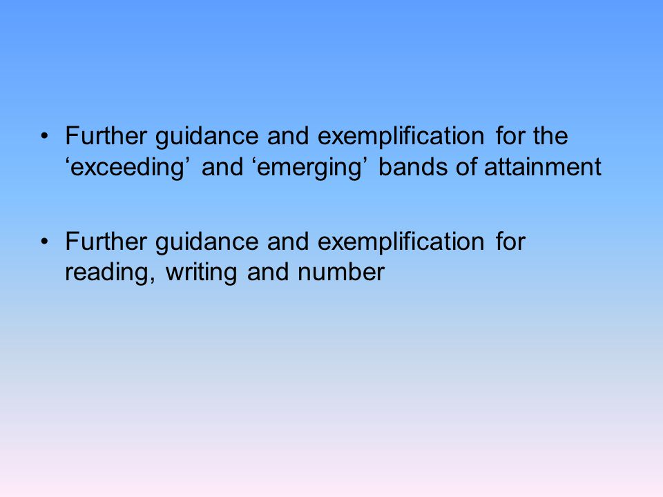 Further guidance and exemplification for the 'exceeding' and 'emerging' bands of attainment