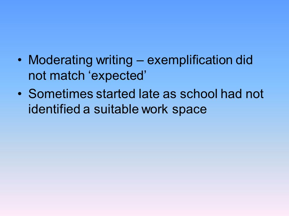 Moderating writing – exemplification did not match 'expected'