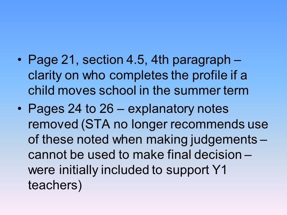 Page 21, section 4.5, 4th paragraph – clarity on who completes the profile if a child moves school in the summer term
