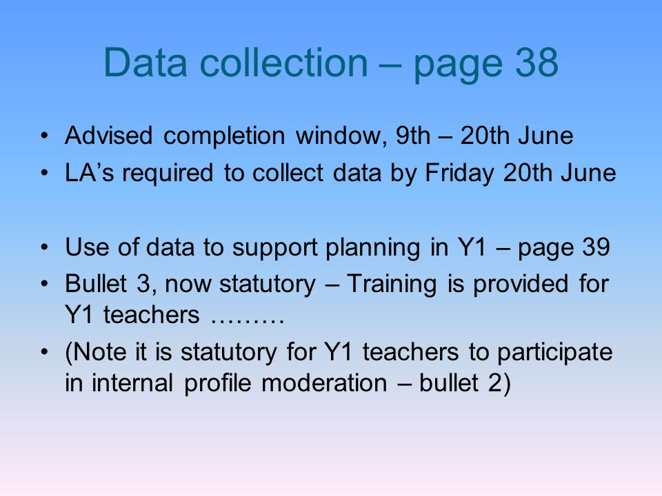 Data collection – page 38 Advised completion window, 9th – 20th June
