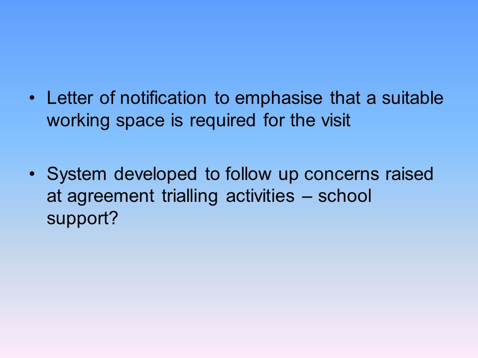 Letter of notification to emphasise that a suitable working space is required for the visit
