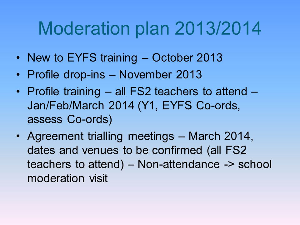 Moderation plan 2013/2014 New to EYFS training – October 2013