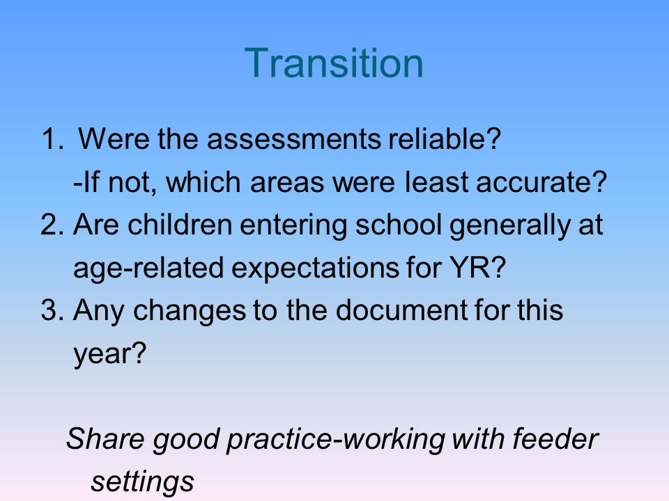 Transition Were the assessments reliable