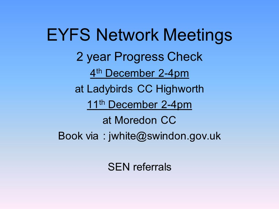 EYFS Network Meetings 2 year Progress Check 4th December 2-4pm