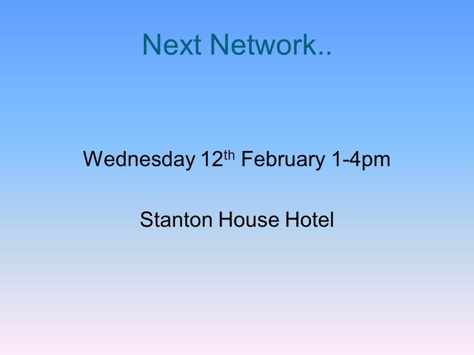 Wednesday 12th February 1-4pm Stanton House Hotel