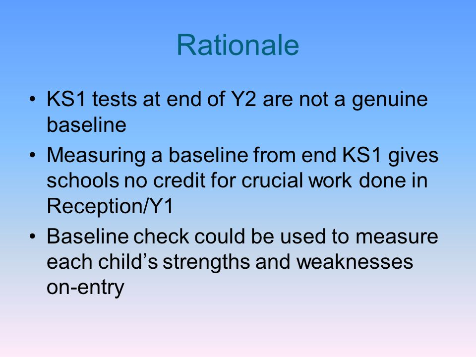 Rationale KS1 tests at end of Y2 are not a genuine baseline