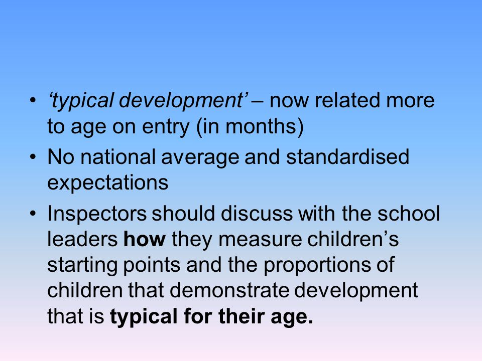 'typical development' – now related more to age on entry (in months)