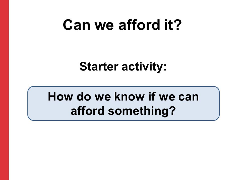 How do we know if we can afford something