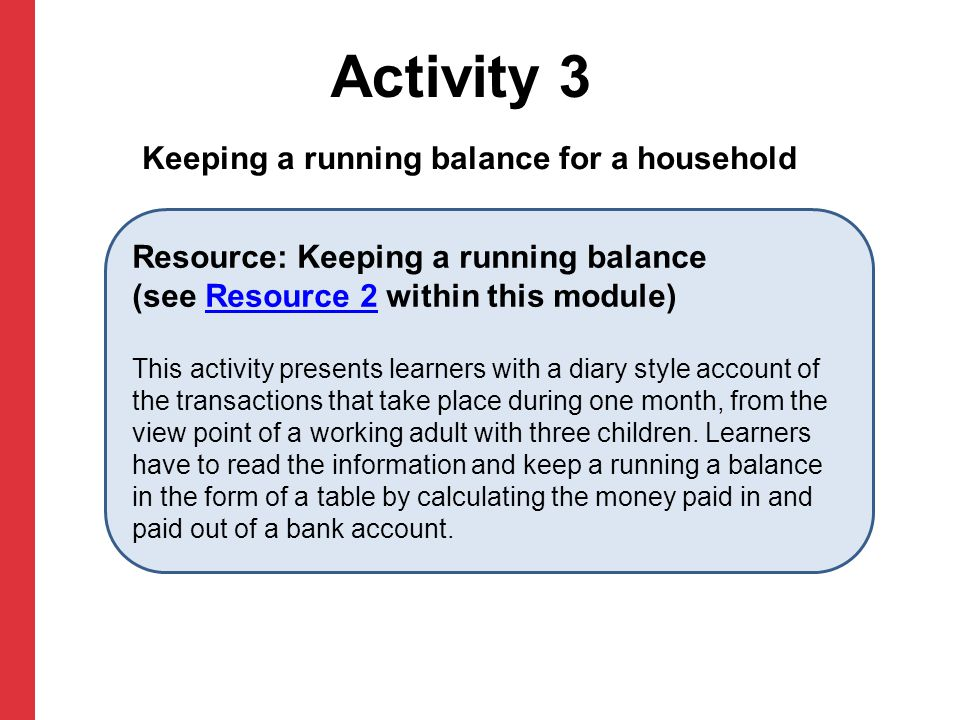 Activity 3 Keeping a running balance for a household