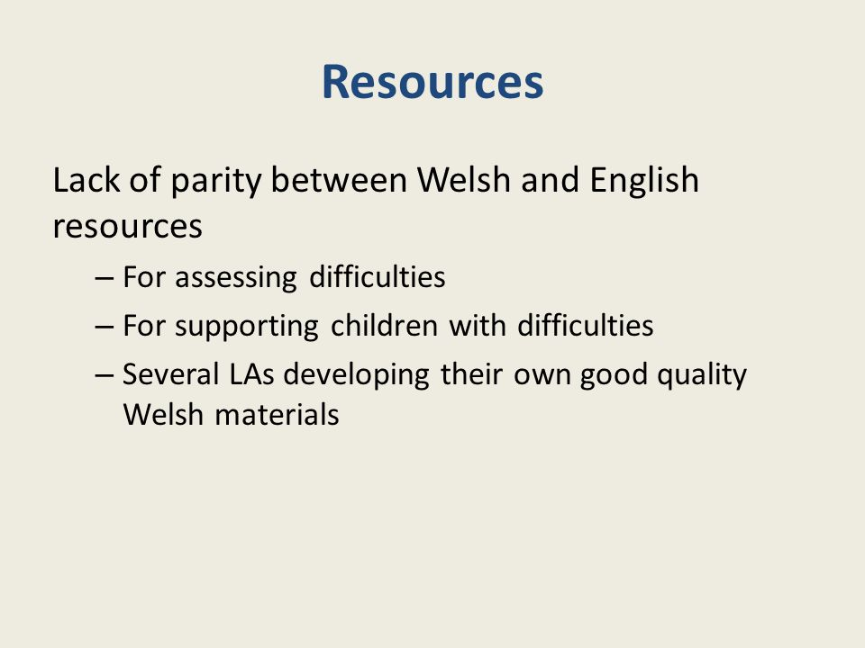 Resources Lack of parity between Welsh and English resources