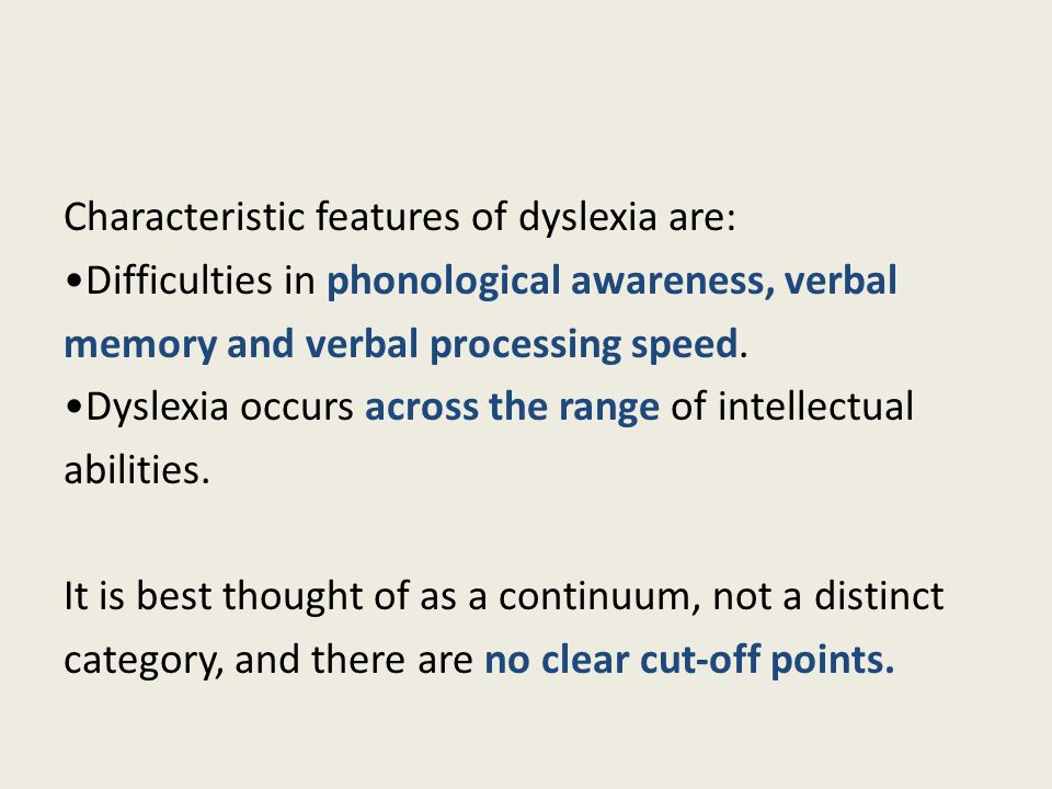 Characteristic features of dyslexia are: