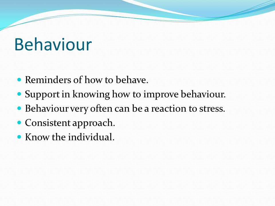 Behaviour Reminders of how to behave.