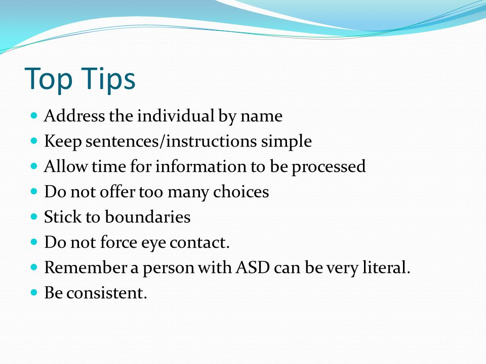 Top Tips Address the individual by name