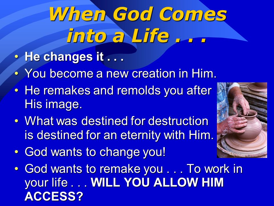 When God Comes into a Life . . .