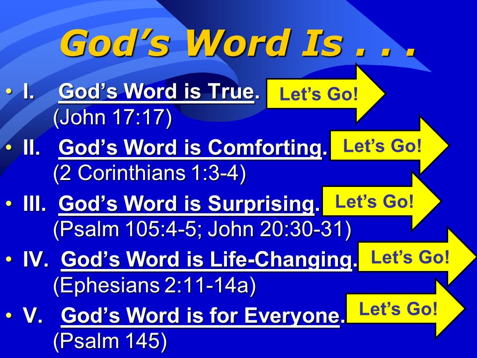 God's Word Is . . . I. God's Word is True. (John 17:17)
