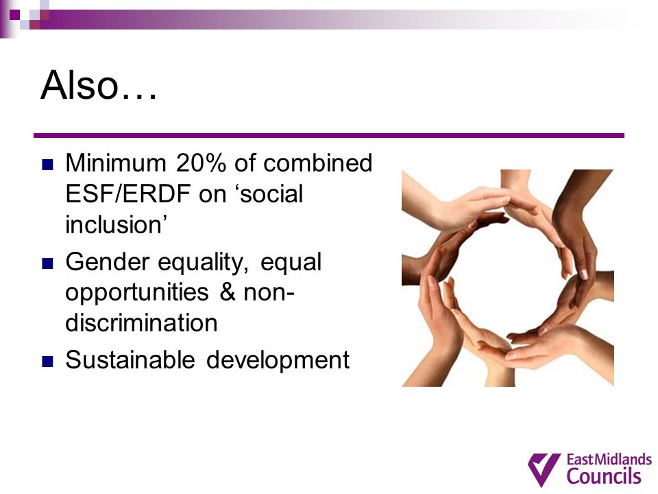 Also… Minimum 20% of combined ESF/ERDF on 'social inclusion'