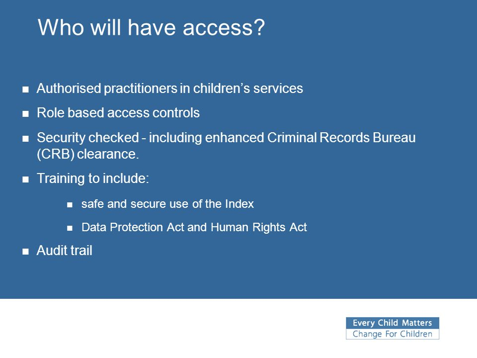 Who will have access Authorised practitioners in children's services